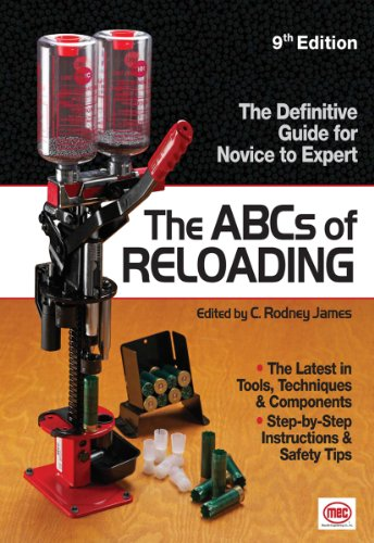 The ABCs of Reloading: The Definitive Guide for Novice to Expert (ABC's of Reloading) (Abcs Of Rifle Shooting)