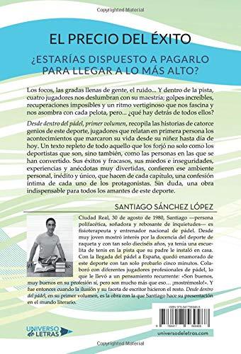 Desde dentro del Pádel Vol. 1: Reflexiones, anécdotas y confidencias de los jugadores más emblemáticos del pádel mundial: Amazon.es: Santiago Sánchez: ...