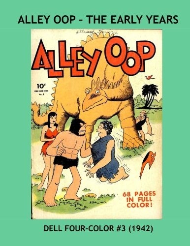 Alley Oop - The Early Years: Dell Four-Color #3 (1942) --- The Coolest Caveman in Comics -- All Stories -- No Ads