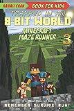 Book for Kids: Minecraft Maze Runner: (Unofficial Minecraft Book) (Trapped in an 8-Bit World)