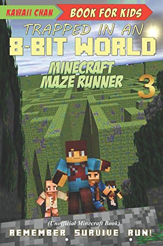 book for kids minecraft maze runner unofficial minecraft book trapped in an 8 bit world pdf