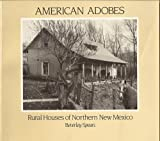 img - for American Adobes Rural Houses of Northern New Mexico book / textbook / text book