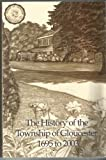 img - for The History of the Township of Gloucester New Jersey 1695 to 2003 book / textbook / text book