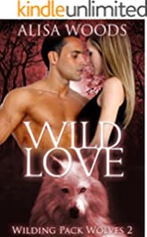 Wild Love (Wilding Pack Wolves 2) - New Adult Paranormal Romance