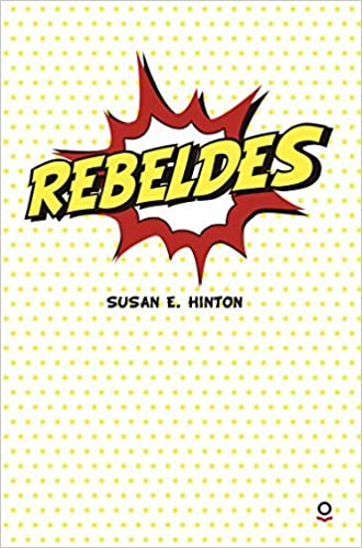 Rebeldes (Serie Roja) by Susan E Hinton (2016-03-30): Amazon.es: Susan E Hinton: Libros