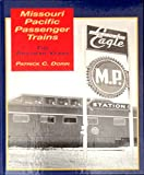 img - for Missouri Pacific Passenger Trains: The Postwar Years book / textbook / text book
