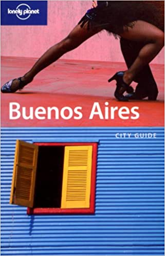 Lonely Planet Buenos Aires (City Guide): Sandra Bao ...