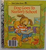 Dog Goes to Nursery School, Lucille Hammond, 0307681343