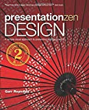 Presentation Zen Design: Simple Design Principles and Techniques to Enhance Your Presentations (2nd Edition) (Graphic Design & Visual Communication Courses)