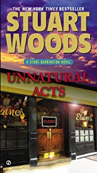 Unnatural Acts: A Stone Barrington Novel by [Woods, Stuart]