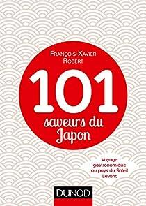 101 saveurs du Japon : Voyage gastronomique au pays du Soleil Levant par Robert