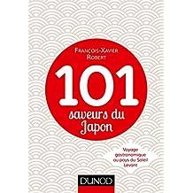 101 saveurs du Japon : Voyage gastronomique au pays du Soleil Levant (French Edition)