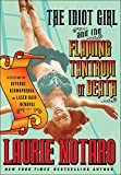 Front cover for the book The Idiot Girl and the Flaming Tantrum of Death: Reflections on Revenge, Germophobia, and Laser Hair Removal by Laurie Notaro
