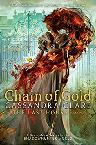 Amazon.com: Chain of Gold (1) (The Last Hours) (9781481431873): Clare,  Cassandra: Books