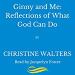 Ginny and Me: Reflections of What God Can Do | Christine Walters