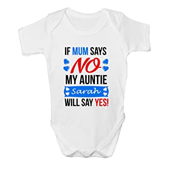 Funny Baby Grow Bodysuit Vest Girls Personalised If Mum Says No Auntie Will Say Yes 6-9 Months