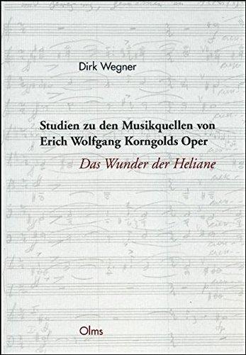 Studien zu den Musikquellen von Erich Wolfgang Korngolds Oper