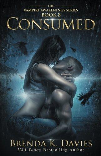 Consumed (The Vampire Awakenings Series) (Volume 8)