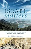 Widely respected theologian Gerald McDermott has spent two decades investigating the meaning of Israel and Judaism. What he has learned has required him to rethink many of his previous assumptions.Israel Matters addresses the perennially important is...