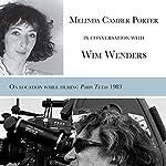 Melinda Camber Porter in Conversation with Wim Wenders: On Set of Paris, Texas 1983, Vol 1, No 3 | Melinda Camber Porter,Wim Wenders