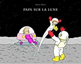 img - for Papa sur la Lune by Adrien Albert (2016-08-24) book / textbook / text book
