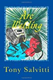 Arc Welding, Tony Salvitti, 1497377463