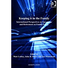 Keeping it in the Family: International Perspectives on Succession and Retirement on Family Farms (Perspectives on Rural Policy and Planning)
