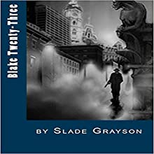 Blake Twenty-Three Audiobook by Slade Grayson Narrated by K. Orion Fray