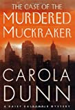 The Case of the Murdered Muckraker, Carola Dunn, 0312272847