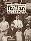 Genealogists Guide to Discovering Your Italian Ancestors, Lynn Nelson, 1558706933