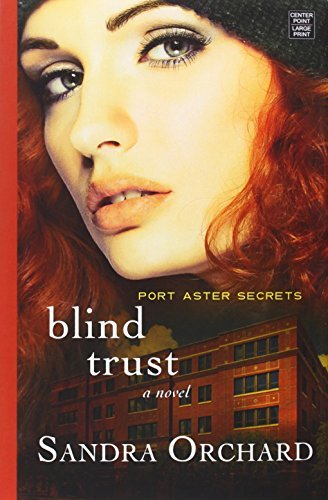 Blind Trust (Port Aster Secrets) by Sandra Orchard - Orchard Shopping The Center