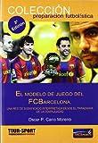 img - for El modelo del juego del Futbol Club Barcelona (Spanish Edition) by Oscar P. Cano Moreno (2010-06-18) book / textbook / text book