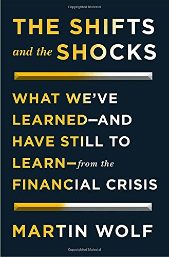 The Shifts and the Shocks: What We've Learned--and Have Still to Learn--from the Financial Crisis pdf
