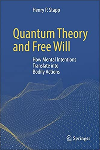 quantum theory and free will how mental intentions translate into