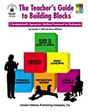 img - for The Teacher's Guide to Building Blocks: A Developmentally Appropriate Multilevel Framework for Kindergarten by Dorothy P. Hall (2000-05-01) book / textbook / text book
