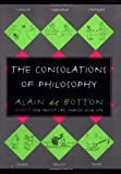 The Consolations of Philosophy, Alain de Botton, 0679442766