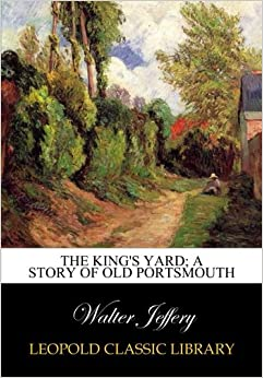 The King's yard: a story of old Portsmouth