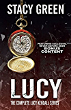 LUCY: The Complete Lucy Kendall Series with Bonus Content (The Lucy Kendall Series Book 5)