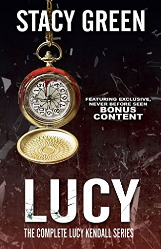 LUCY: The Complete Lucy Kendall Series with Bonus Content (The Lucy Kendall Series Book 5) (Lucy Ebook)