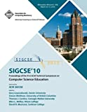 Sigcse '10 : The 41st Acm Technical Symposium on Computer Science Education, ACM SIGCSE Proceedings Committee, 1605588857