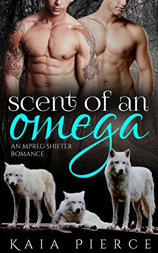 Scent of an Omega: an mpreg shifter romance (Riverrun Alphas Book 1) (English Edition)