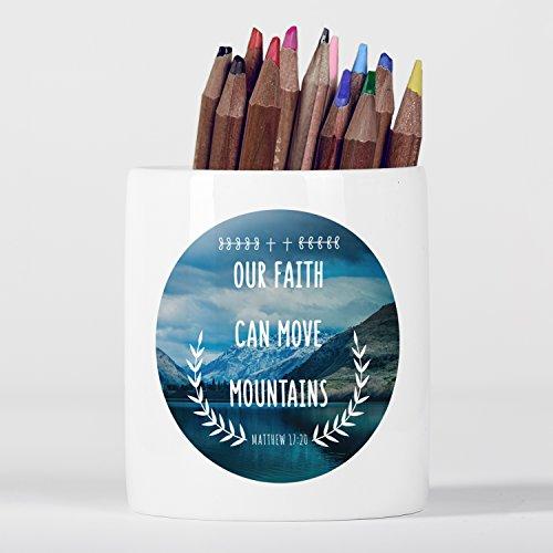 Our Faith Can Move Mountains God Matthew Bible Verse Christian Quote Pencil pot by Micro Gorilla