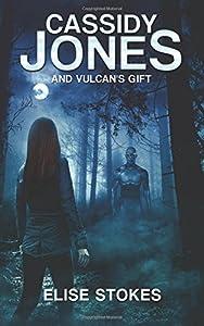 Cassidy Jones and Vulcan's Gift: (Cassidy Jones Adventures, Book Two)