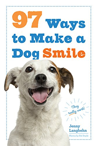 97 Ways to Make a Dog Smile (How To Make Dogs)