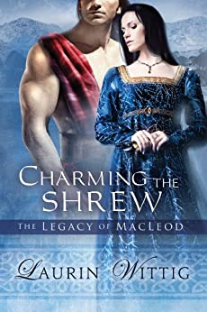 Charming the Shrew (The Legacy of MacLeod Book 1) by [Wittig, Laurin]