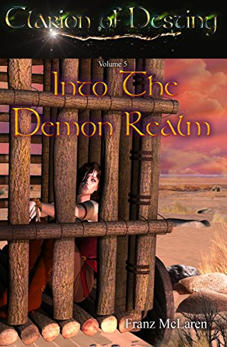 Into the Demon Realm: Book 5 of the Clarion of Destiny epic fantasy series