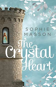 The Crystal Heart by Sophie Masson fantasy book reviews
