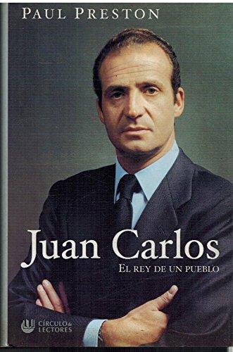 Juan Carlos el rey del pueblo: Amazon.es: Preston, Paul: Libros