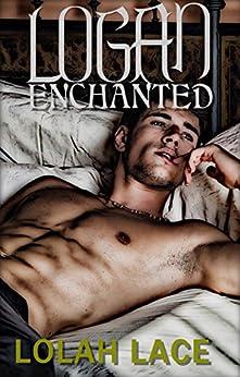 Logan Enchanted by [Lace, Lolah]