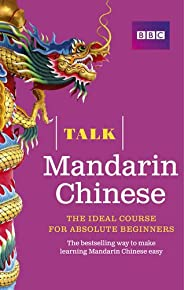 Talk Mandarin Chinese (Book/CD Pack): The ideal Chinese course for absolute beginners